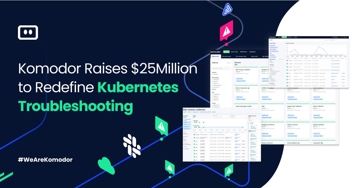 We Raised $25Million to Redefine Kubernetes Troubleshooting